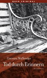Tod durch Erinnern - Kriminalroman