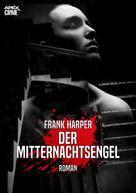 Frank Harper: DER MITTERNACHTSENGEL