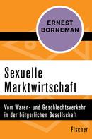 Ernest Borneman: Sexuelle Marktwirtschaft