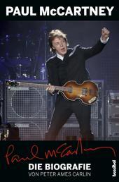 Paul McCartney - Die Biografie - Mit einem Update von Alan Tepper
