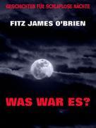 Fitz James O'Brien: Was war es? ★★★★
