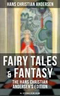 Hans Christian Andersen: Fairy Tales & Fantasy: The Hans Christian Andersen's Edition (All 127 Stories in one volume)