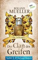 Roland Mueller: Der Clan des Greifen – Staffel II. Sechster Roman: Die Liebenden ★★★★