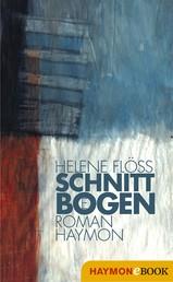Schnittbögen - Roman
