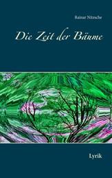 Die Zeit der Bäume - Lyrik