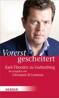 Karl-Theodor zu Guttenberg: Vorerst gescheitert ★★