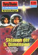 Peter Griese: Perry Rhodan 1568: Sklaven der 5. Dimension ★★★★