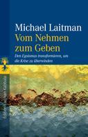 Michael Laitman: Vom Nehmen zum Geben