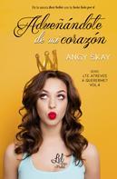 Angy Skay: Adueñándote de mi corazón ★★★★★