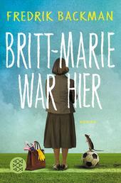 Britt-Marie war hier - Roman