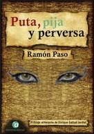 Ramón Paso: Puta, pija y perversa