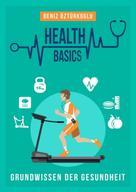 Deniz Öztürkoglu: Health Basics