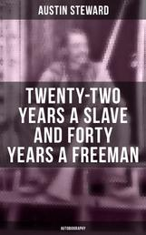 Twenty-Two Years a Slave and Forty Years a Freeman (Autobiography)