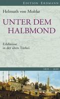 Helmuth von Moltke: Unter dem Halbmond