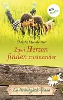 Christa Moosleitner: Zwei Herzen finden zueinander ★★★★★