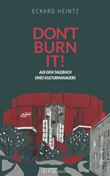 Eckard Heintz: Don't burn it