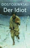 Fjodor Dostojewski: Der Idiot