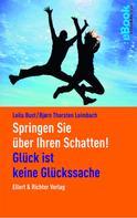 Björn Thorsten Leimbach: Springen Sie über Ihren Schatten!