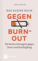 Jörg Fengler: Das kleine Buch gegen Burnout ★★★