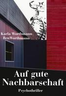 Ben Worthmann: Auf gute Nachbarschaft ★★★★
