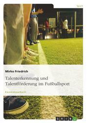 Talenterkennung und Talentförderung im Fußballsport