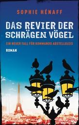 Das Revier der schrägen Vögel - Ein neuer Fall für Kommando Abstellgleis - Roman