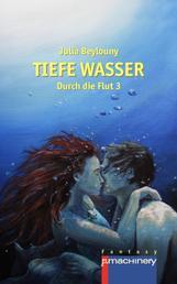 Tiefe Wasser - Durch die Flut 3