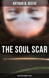 The Soul Scar: Detective Kennedy's Case - Detective Craig Kennedy's Case