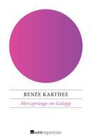 Renée Karthee: Herzsprünge im Galopp