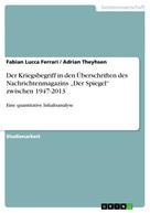 """Fabian Lucca Ferrari: Der Kriegsbegriff in den Überschriften des Nachrichtenmagazins """"Der Spiegel"""" zwischen 1947-2013"""