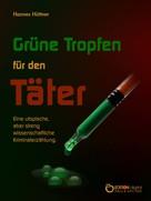 Hannes Hüttner: Grüne Tropfen für den Täter