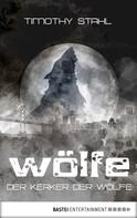 Timothy Stahl: Der Kerker der Wölfe ★★★★