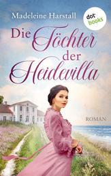 Die Töchter der Heidevilla - Roman