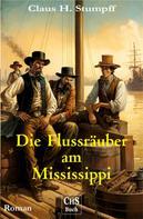 Claus H. Stumpff (Herausgeber): Die Freibeuter vom Mississippi
