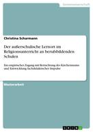 Christina Scharmann: Der außerschulische Lernort im Religionsunterricht an berufsbildenden Schulen