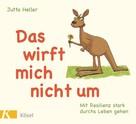 Jutta Heller: Das wirft mich nicht um ★★★★