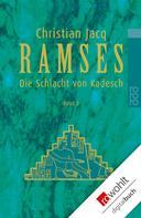 Christian Jacq: Ramses: Die Schlacht von Kadesch ★★★★