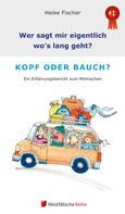 Heike Fischer: Wer sagt mir eigentlich, wo's lang geht? Kopf oder Bauch?