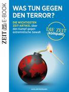 DIE ZEIT: Was tun gegen den Terror?
