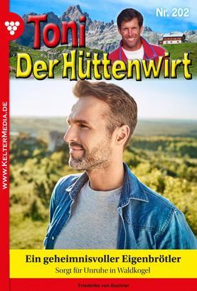 Toni der Hüttenwirt 202 – Heimatroman