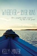 Kelly Minter: Wherever the River Runs