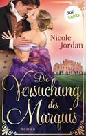 Nicole Jordan: Die Versuchung des Marquis: Regency Love - Band 3 ★★★