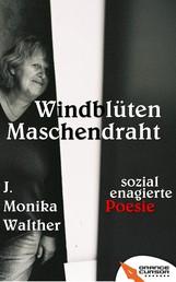 Windblüten Maschendraht - Sozial engagierte Poesie