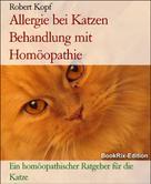 Robert Kopf: Allergie bei Katzen Behandlung mit Homöopathie