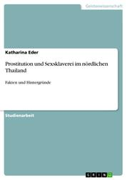 Prostitution und Sexsklaverei im nördlichen Thailand - Fakten und Hintergründe