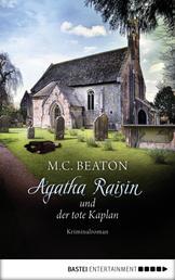 Agatha Raisin und der tote Kaplan - Kriminalroman