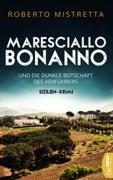 Maresciallo Bonanno und die dunkle Botschaft des Verführers - Sizilien-Krimi