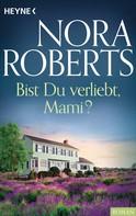 Nora Roberts: Bist du verliebt, Mami? ★★★★
