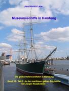 Jörn Hinrich Laue: Museumsschiffe in Hamburg