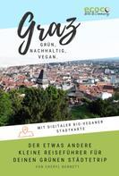 Cheryl Bennett: Graz - grün, nachhaltig, vegan. Der etwas andere kleine Reiseführer.